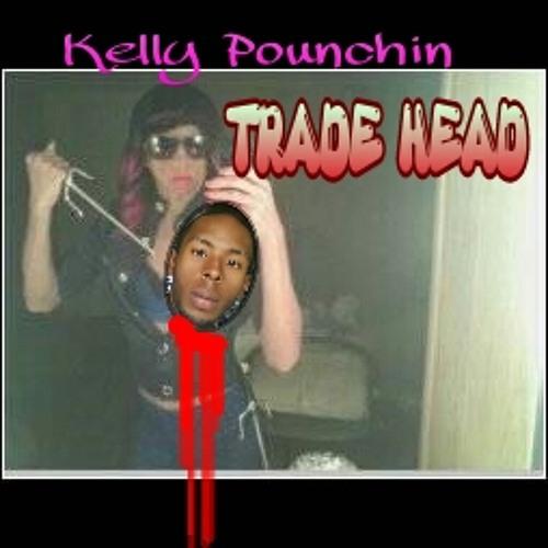"Kelly Pounchin "" Trade Head "" at Producer Flipset Fred"