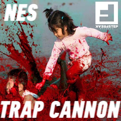 Nes - Trap Cannon - FREEBIE - FREAKSTEP