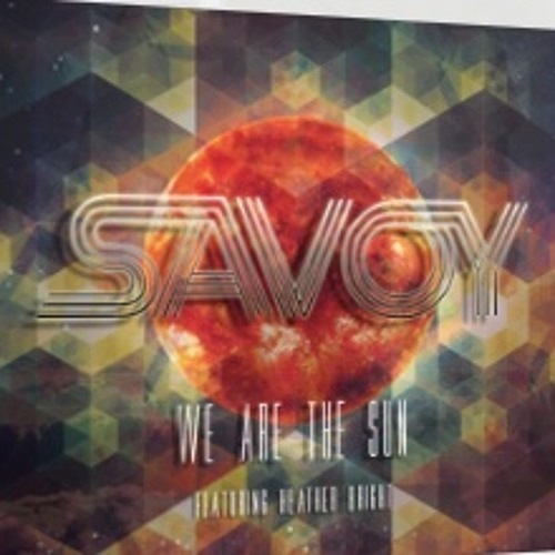 Savoy feat. Heather Bright - We Are The Sun (Laidback Luke Remix)