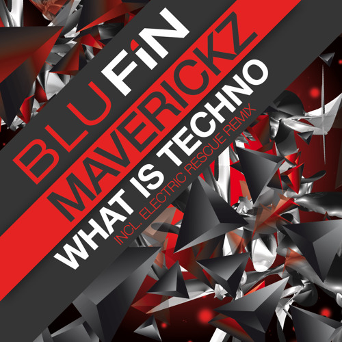 MAVERICKZ - what is techno (Electric rescue remix) [BLUFIN]