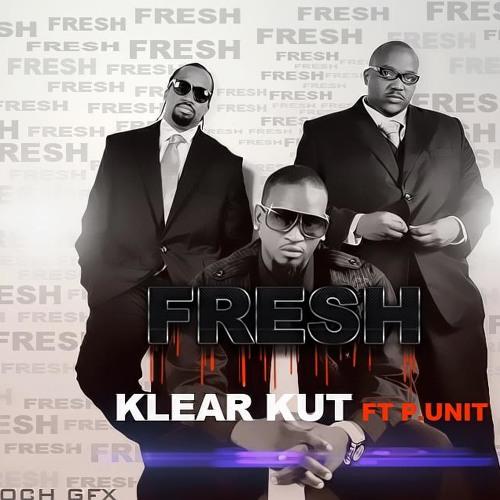 KLEAR KUT FT. P-UNIT - FRESH