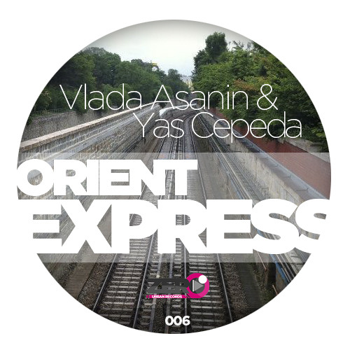 Vlada Asanin & Yas Cepeda - Orient Express ( OUT NOW )