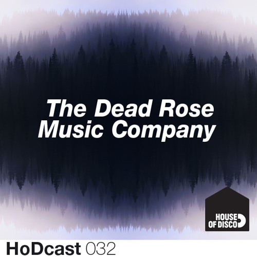 Dead Rose Music Company - House of Disco Guestmix