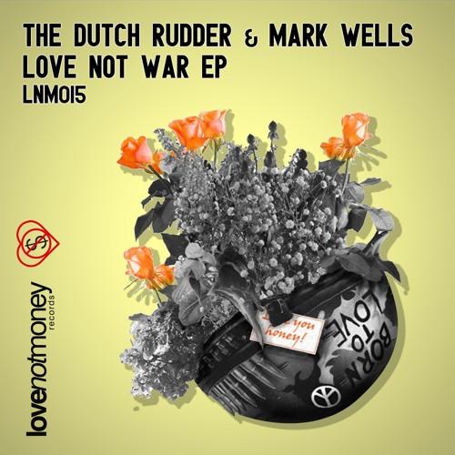 The Dutch Rudder & Mark Wells - War (Sc-Edit) (Love Not Money)
