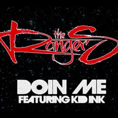 The Rangers - Doin Me (feat Kid Ink)