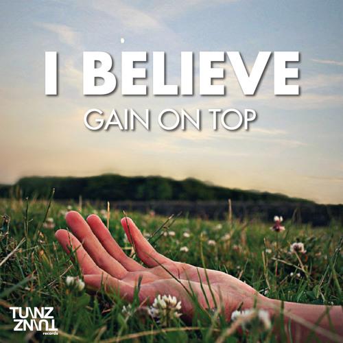 Gain on Top - I Believe (Original mix) [FREE DOWNLOAD]