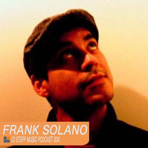Frank Solano - 12 Stepp Music Podcast 004