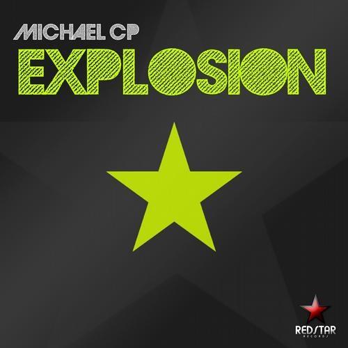 Michael CP - Explosion (Michael Cp & Aretam Remix)