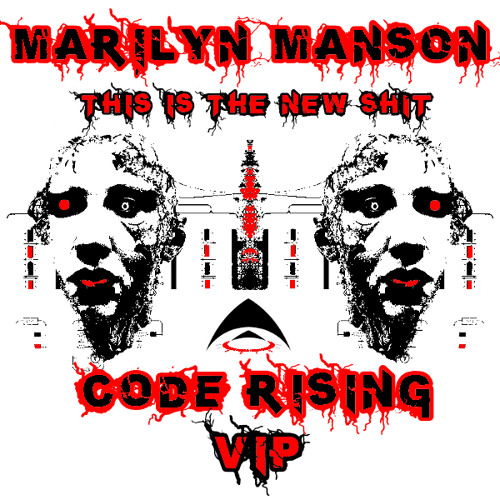 Marilyn Manson - This Is The New Sh1t (Code Rising VIP) Free Run-time