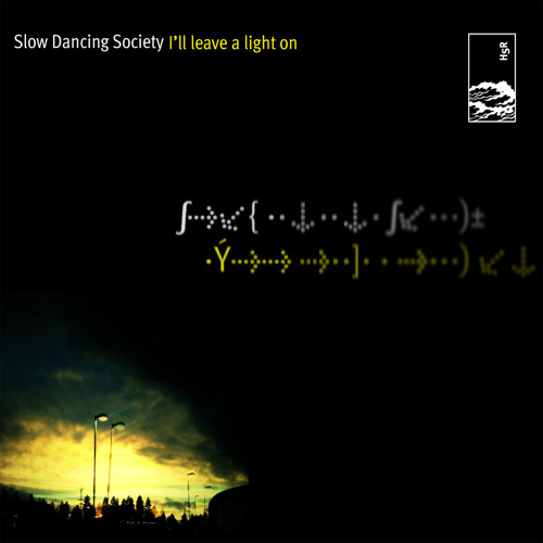 Slow Dancing Society - I'll Leave a Light On