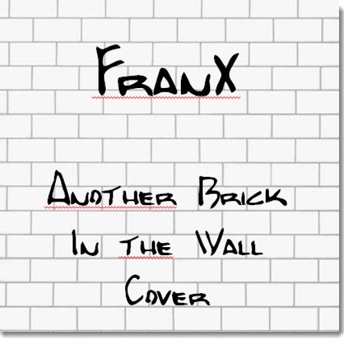 FranX - Another Brick In The Wall