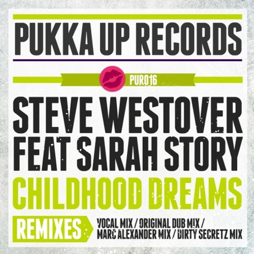 Steve Westover - Childhood Dreams (Marc Alexander Remix) Pukka Up Records