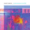 Mariel Roberts Nonextraneous Sounds Andy Akiho; Three Shades, Foreshadows