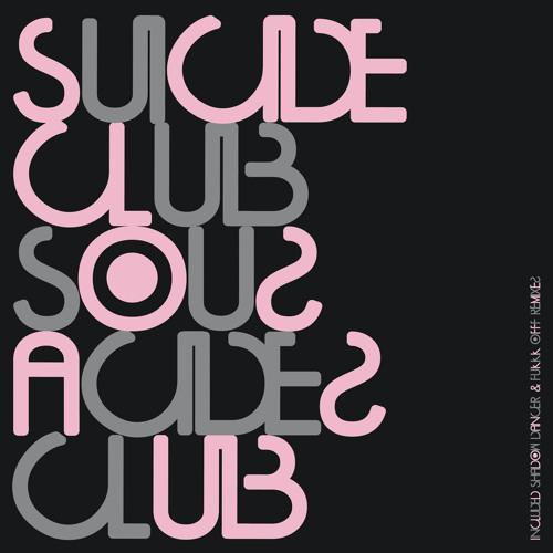 Suicide Club - Sous Acides Club (Fukkk Offf rmx)