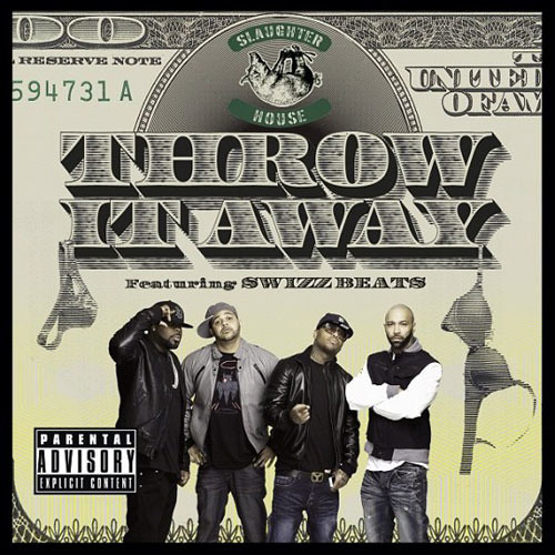 "Slaughterhouse ft. Swizz Beatz - ""Throw It Away"""