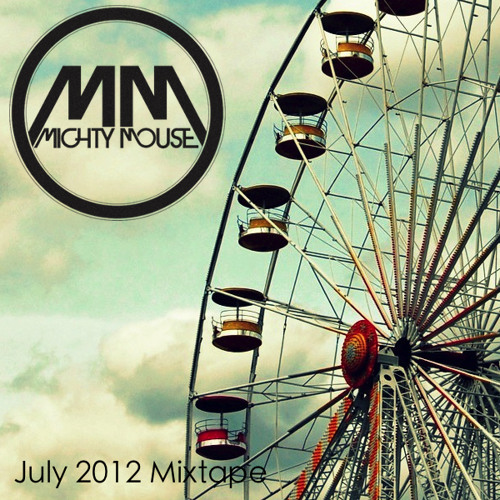 Mighty Mouse July 2012 Mixtape