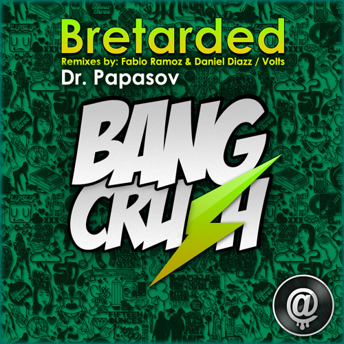 Dr. Papasov - Bretarded (Volts Remix) [OUT ON BEATPORT]
