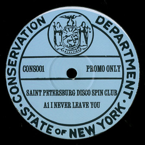 Saint Petersburg Disco Spin Club — I Never Leave You EP SAMPLER — CONS001 12""