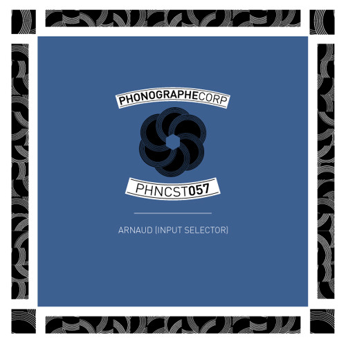 arnaud - phonographe corp podcast 57