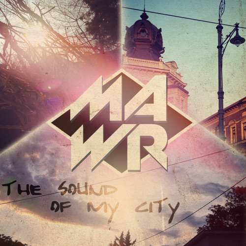 MAWR -  The Sound of my City