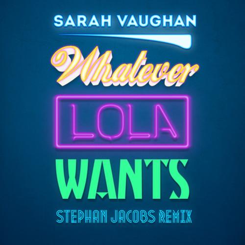 Sarah Vaughan - Whatever Lola Wants (Stephan Jacobs Remix) - 2012