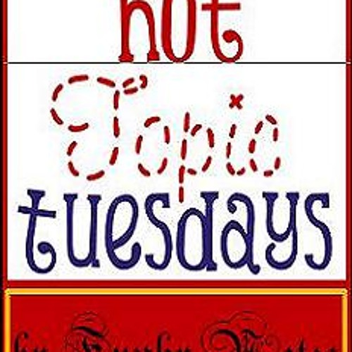 Hot topic Tuesday!