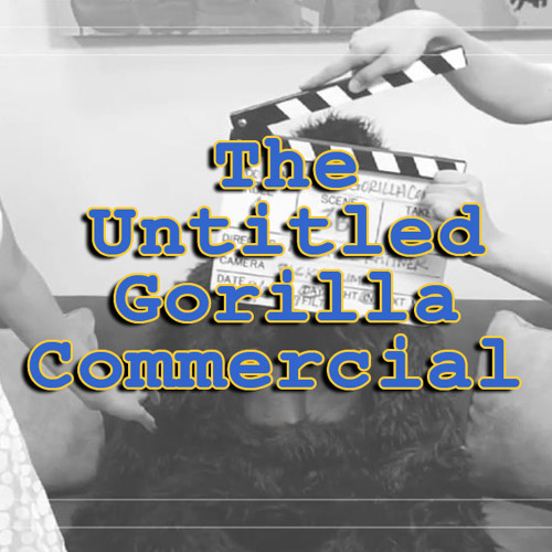 The Untitled Gorilla Commercial