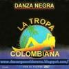 LA DANZA NEGRA - LA TROPA COLOMBIANA - SONIDO LIBERTADOR