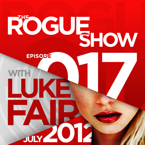 The Rogue Show  Episode 017 - Luke Fair