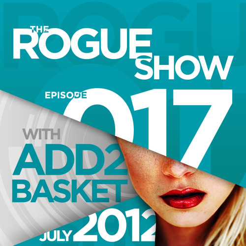 The Rogue Show  Episode 017 - Add2Basket