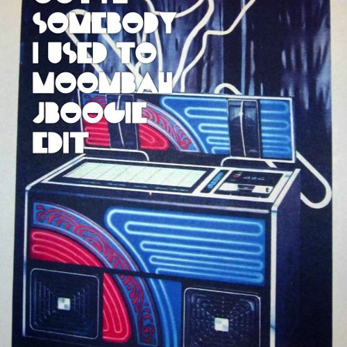 Go-tea-yey - Used to Moombah  (J Boogie EDIT)