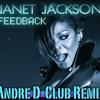 Janet Jackson - Feedback (Andre D Remix)