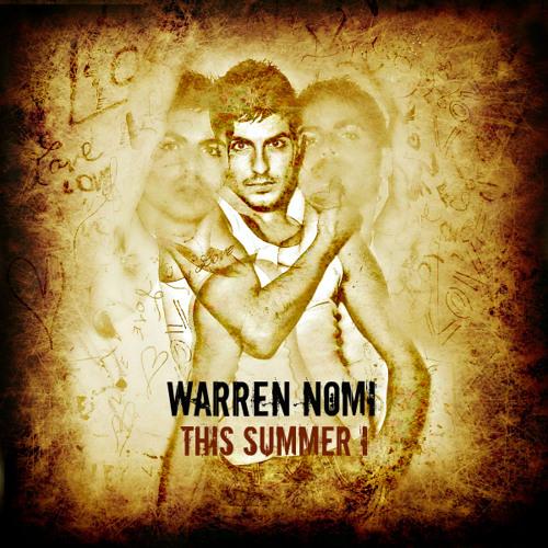 Warren Nomi-This Summer I (Original) from #TIMEwarped album on iTunes!!!