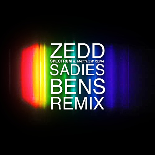 Zedd - Spectrum feat. Matthew Koma (Sadies Bens Remix)