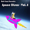 Bob Foxx - Space Disco Vol. 1