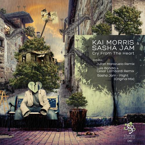 Kai Morris & Sasha Jam - Cry from the heart - [Stereo Paradise Records]