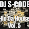 ***re-up*** DJ S-CODE - Hip Da House Vol. 5 (Narcotic Shots l Extended)