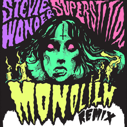 Stevie Wonder - Superstition (Monolith Remix)