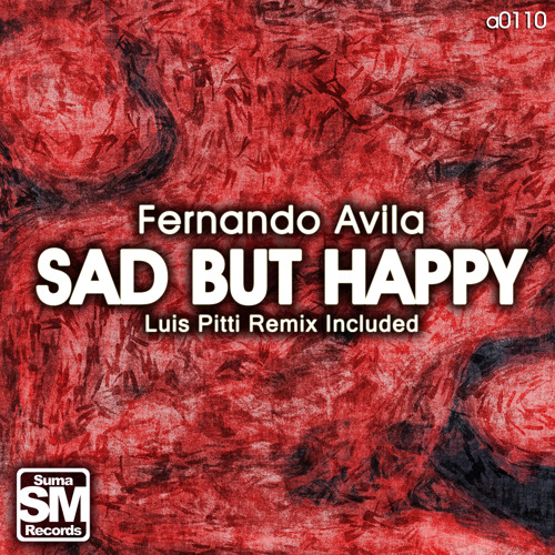 Fernando Avila -Sad but Happy (Luis Pitti Remix) Cut