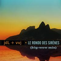 joachim de lux - le rondo des sirenes (vvj big-wow mix)