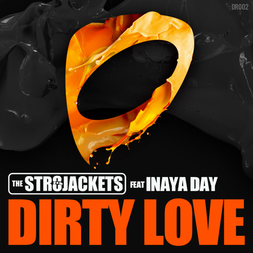 Str8jackets ft. Inaya Day - Dirty Love (Jolyon Petch Club Mix) [EDIT]