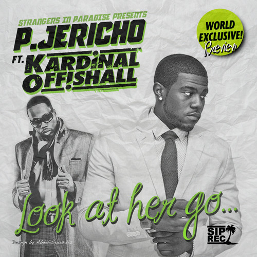 P.Jericho ft. Kardinal Offishall - Look At Her Go [REMIX COMPETITION]