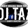 Dj Taz - Soy Igual Que Tu (Dirty Dutch)