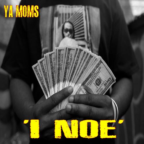 YA MOMS- I NOE