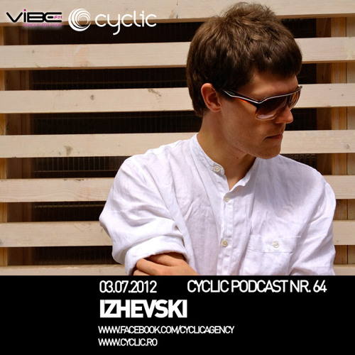 Izhevski - Cyclic Podcast # 64 (www.cyclic.ro)