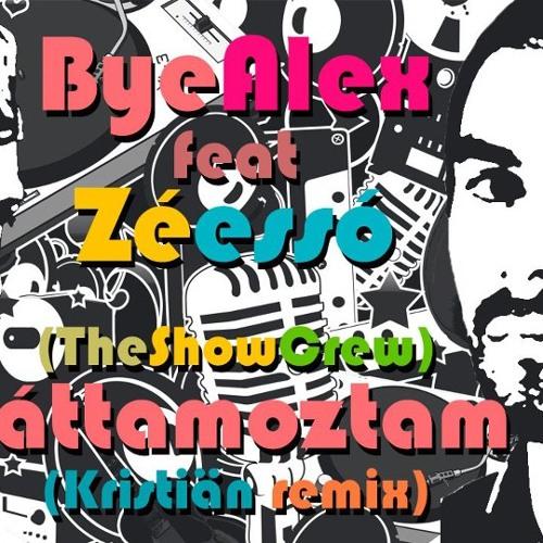 ByeAlex feat. Zéessó - Láttamoztam (Kristiän Remix) [FREE DOWNLOAD]