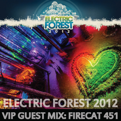 Electric Forest 2012 VIP Guest Mix: Firecat 451