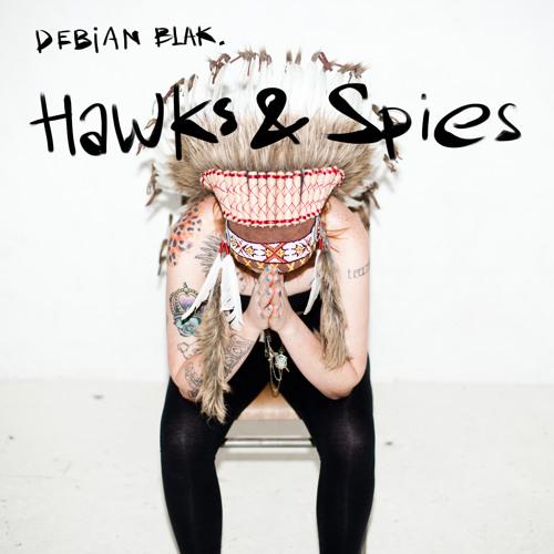 Debian Blak - Hawks & Spies - 01 Hawks & Spies (ft Neo Joshua)