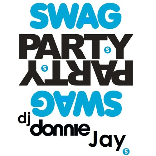 DJ Donnie Jay - Swag Party Mixtape#