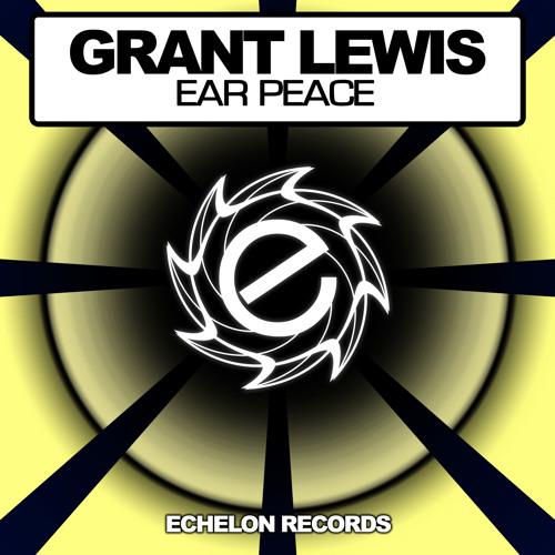 Grant Lewis 'Ear Peace' [Echelon Records]